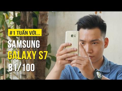 Samsung Galaxy S7 - Đánh giá chi tiết sau một tuần trải nghiệm