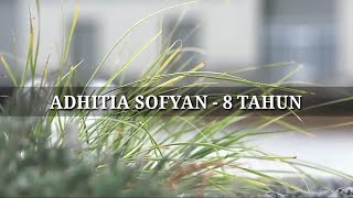Video Adhitia Sofyan - 8 Tahun (Lirik) download MP3, 3GP, MP4, WEBM, AVI, FLV Agustus 2018