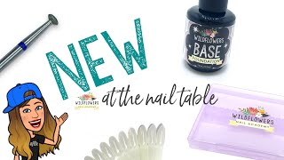 What's NEW at the Nail Table!