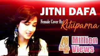 Jitni Dafa | Female Cover by Rituparna | PARMANU | Yaseer Desai | Jeet Gannguli | John Abraham