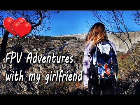 Best FPV Adventures - Flying with my girlfriend