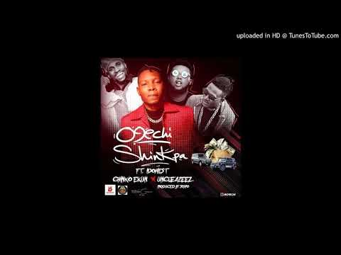 O9echi - Shinkpa ft. Idowest, Chinko Ekun & uncleAzeez