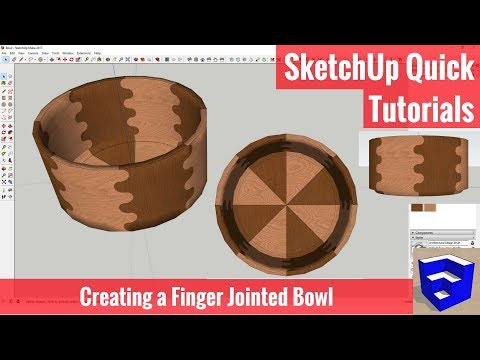 Modeling a Finger Jointed Bowl in SketchUp with Hidden Geometry and Joint Push Pull