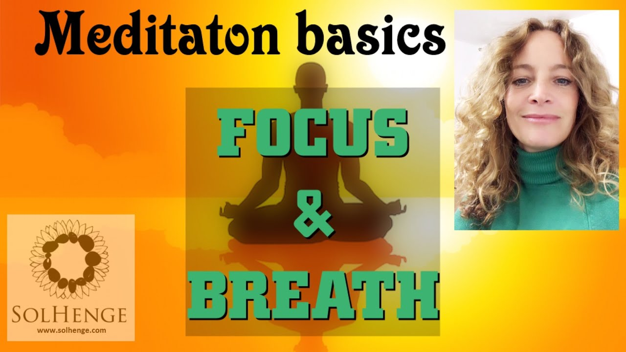 Guided meditation. Focus and Breath basics / Beginners meditation. Foundations for a conscious life.