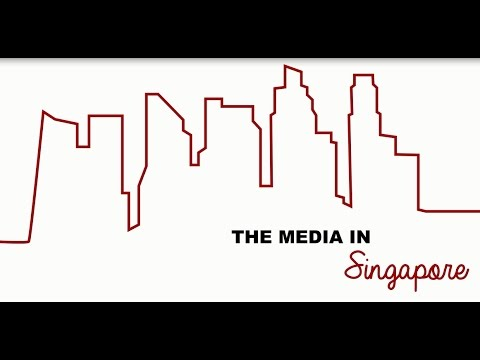 The Media in Singapore.