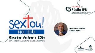 Sextou #W11_21 Felicidade - Hernandes Dias Lopes