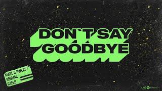 Make U Sweat, RodMac & Caelu - Don't Say Goodbye