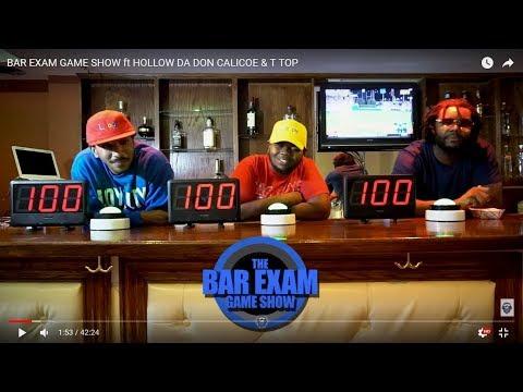 BAR EXAM GAME SHOW ft HOLLOW DA DON CALICOE & T-TOP
