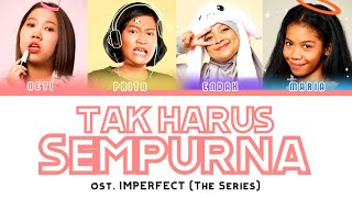 GENG KOSAN - TAK HARUS SEMPURNA | OST. IMPERFECT THE SERIES (S1) | COLOR CODED LYRICS