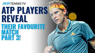 ATP Players Reveal Their Favourite Match They've Played! | Part 3