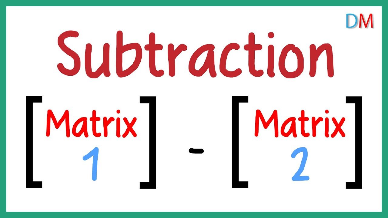 Subtraction of Matrices