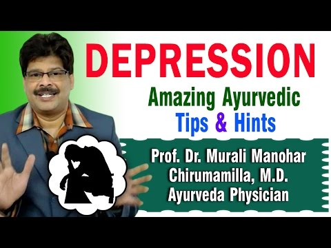 Depression | Ayurvedic Remedies | Prof. Dr. Murali Manohar Chirumamilla, M.D. (Ayurveda)