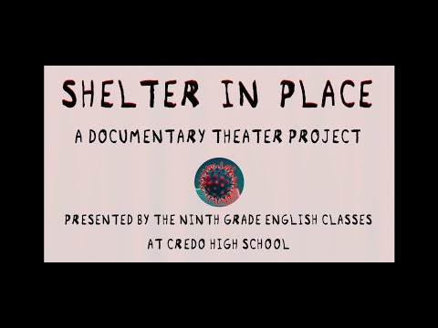 A Preview of Shelter in Place: An Original Documentary Theater Performance Credo High School