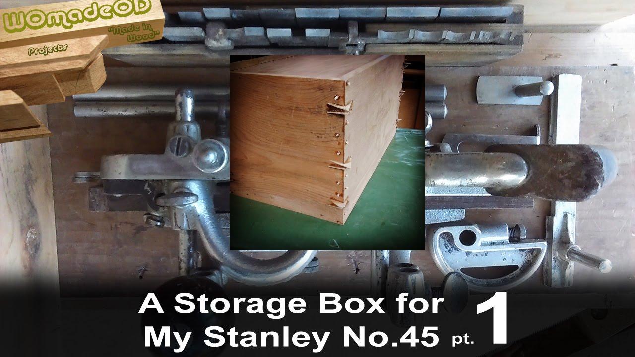 Make a Stanley 45 Storage Box Part 1 & Make a Stanley 45 Storage Box Part 1 - YouTube