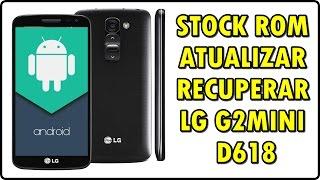 Como INSTALAR a ROM original de fábrica STOCK ROM   LG G2 mini - d618