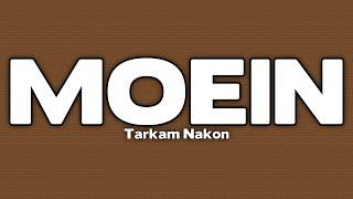 Moein - Tarkam Nakon