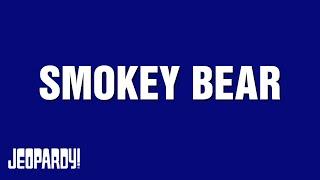 Smokey Bear 75th Year   JEOPARDY!