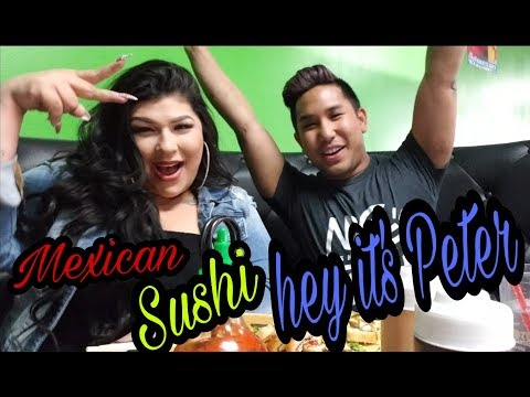 Mexican sushi MUkbang and hey it's Peter