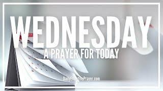 Prayer For Wednesday Morning - Wednesday Prayers