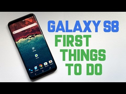 Galaxy S8 & S8+: First Things To Do