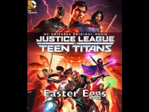 Justice League Vs. Teen Titans Easter Eggs
