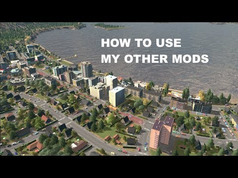 HOW TO USE MY MODS   Cities Skylines