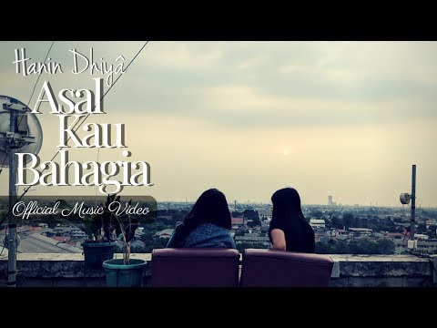 HANIN DHIYA - ASAL KAU BAHAGIA (Official Music Video) 2018