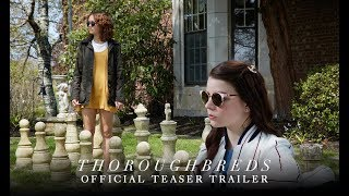 THOROUGHBREDS - Official Teaser Trailer [HD] - In Theaters March 2018