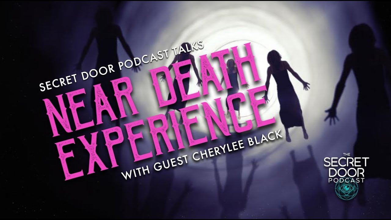 Secret Door Talks NEAR DEATH EXPERIENCE with Cherylee Black | Episode 38