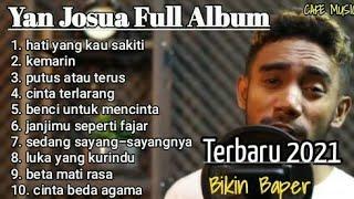 Download lagu Yan Josua Full Album Terbaru 2021 Putus Atau Terus Luka Yang Kurindu Cinta Beda Agama