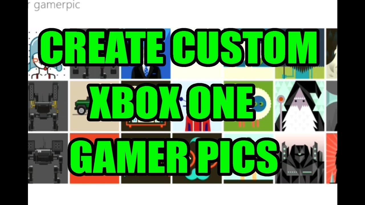 How To Create A Custom Xbox One Gamer Picture Youtube