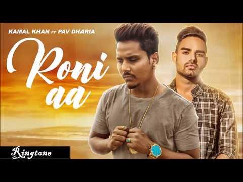 Roni Aa Ringtone | Kamal Khan | Pav Dharia | Latest 2018 Punjabi Ringtones