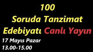 100 Soruda Tanzimat Edebiyatı / Canlı Yayın 2. Bölüm (47-100 arası)