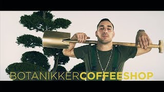 BOTANIKKER - COFFEESHOP ► Prod. The BREED (Official Video)