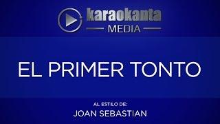 Karaokanta - Joan Sebastian - El primer tonto