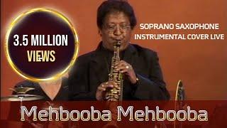 Mehbooba Mehbooba (Sholay) Soprano Saxophone Instrumental cover by K. Mahendra