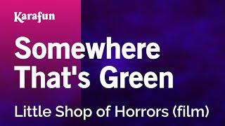 Karaoke Somewhere That's Green - Little Shop Of Horrors *