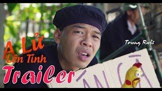 A Lử Lên Tỉnh - Trailer Series Hài mới nhất TRUNG RUỒI MINH TÍT