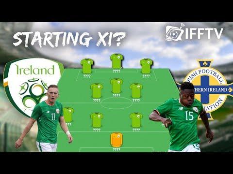 Republic of Ireland vs Northern Ireland | Starting XI Prediction Show |