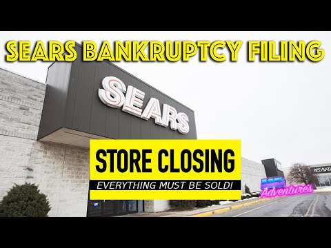 SEARS BANKRUPTCY FILING - GOING OUT OF BUSINESS