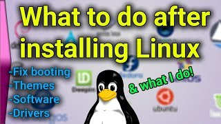 What to do after installing Linux