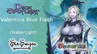 Video Force of Will (TCG) FOW101 Deck Spotlight: Valentina Blue Flash! (Water/Light) download MP3, 3GP, MP4, WEBM, AVI, FLV Desember 2017