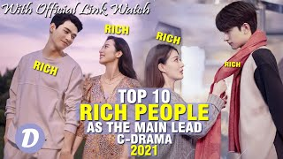 TOP 10 CHINESE DRAMA WITH RICH PEOPLE AS THE MAIN LEAD