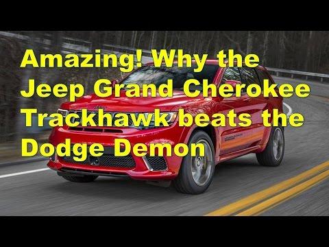 Amazing! Why the Jeep Grand Cherokee Trackhawk beats the Dodge Demon