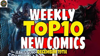 TOP 10 NEW COMICS WEEKLY PICKS RELEASING DECEMBER 19th. MARVEL COMICS DC COMIC BOOKS VARIANT COMICS