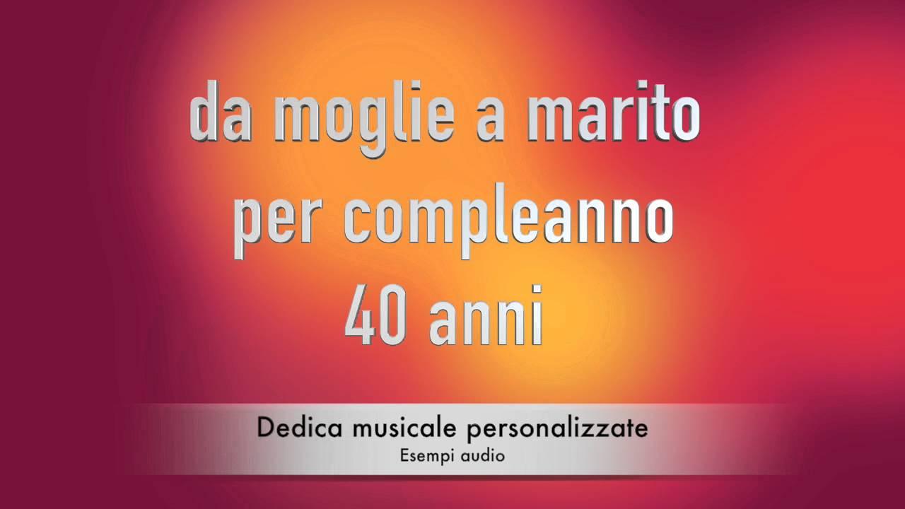 Compleanno 40 anni (pop)   Dedica musicale da moglie a marito