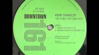 Kerri Chandler - Mommy What