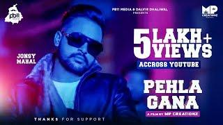PEHLA GANA (Full Song) Jonsy Mahal • PB11 Media • Latest Punjabi Song 2018