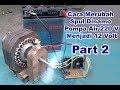 PROJECT 12 Volt Water Pump Coil - POMPA AIR Dinamo Jadi 12V - Part 2