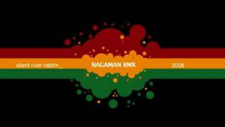Silent River RiDDiM - NAGAMAN Mix